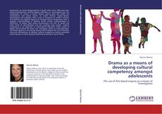 Copertina di Drama as a means of developing cultural competency amongst adolescents