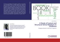Bookcover of A Study of Lexical and Structural Sense Relations in ChiShona