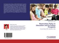 Reservation Policy in Education and its Future Prospects的封面