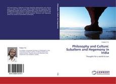 Bookcover of Philosophy and Culture: Subaltern and Hegemony in India