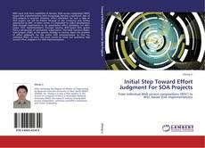 Borítókép a  Initial Step Toward Effort Judgment For SOA Projects - hoz
