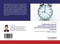 Bookcover of Customary Law of Succession and Women Economic Empowerment in Tanzania