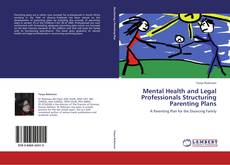 Bookcover of Mental Health and Legal Professionals Structuring Parenting Plans