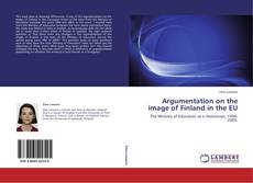 Argumentation on the image of Finland in the EU的封面