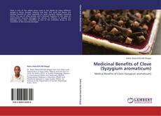 Borítókép a  Medicinal Benefits of Clove (Syzygium aromaticum) - hoz