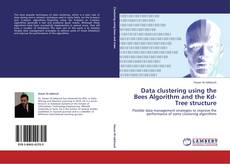 Bookcover of Data clustering using the Bees Algorithm and the Kd-Tree structure