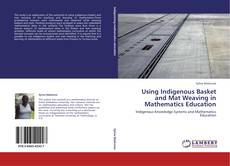 Couverture de Using Indigenous Basket and Mat Weaving in Mathematics Education