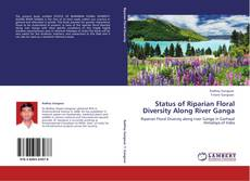 Bookcover of Status of Riparian Floral Diversity Along River Ganga