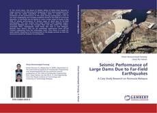Seismic Performance of Large Dams Due to Far-Field Earthquakes kitap kapağı