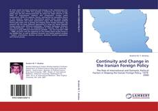 Bookcover of Continuity and Change in the Iranian Foreign Policy