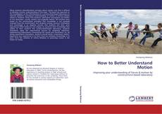 Bookcover of How to Better Understand Motion