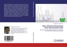 Bookcover of New Chemical Processes with Bismuth(III) Salts