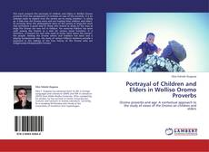 Borítókép a  Portrayal of Children and Elders in Wolliso Oromo Proverbs - hoz