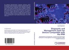 Bookcover of Diagnostic and Management Tools for Devices Compatible with the IPMI