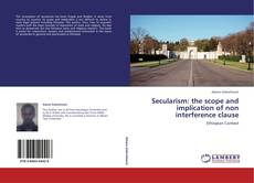 Secularism: the scope and implication of non interference clause kitap kapağı