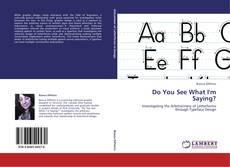 Bookcover of Do You See What I'm Saying?