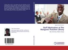 Bookcover of Staff Motivation at The Margaret Thatcher Library