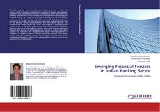 Bookcover of Emerging Financial Services in Indian Banking Sector