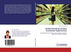 Bookcover of Understanding Unique Customer Experiences
