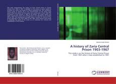 Bookcover of A history of Zaria Central Prison 1903-1967