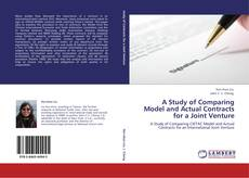 Couverture de A Study of Comparing Model and Actual Contracts for a Joint Venture