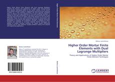 Buchcover von Higher Order Mortar Finite Elements with Dual Lagrange Multipliers