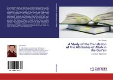 Bookcover of A Study of the Translation of the Attributes of Allah in the Qur'an