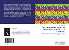 Bookcover of Socio-Economic Rights in Africa: An Evaluation of Strategies