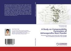 Bookcover of A Study on Compressibility Parameters of Ashwagandha Root Powder