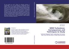 Bookcover of MHD Turbulence: Consequences and Techniques to Study