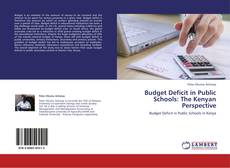 Bookcover of Budget Deficit in Public Schools: The Kenyan Perspective