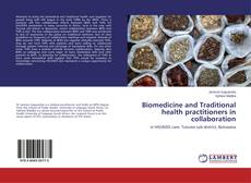 Bookcover of Biomedicine and Traditional health practitioners in collaboration