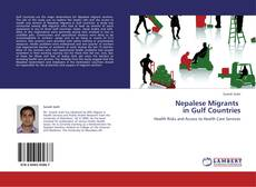 Bookcover of Nepalese Migrants   in Gulf Countries