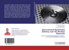 Bookcover of QoS-oriented Multimedia Delivery over 4G Wireless Networks