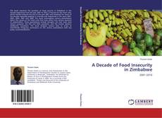 Bookcover of A Decade of Food Insecurity in Zimbabwe