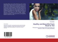 Portada del libro de Healthy and Beautiful From Head to Toe