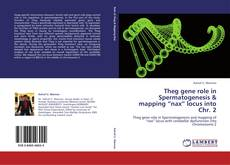 """Bookcover of Theg gene role in Spermatogenesis & mapping """"nax"""" locus into Chr. 2"""