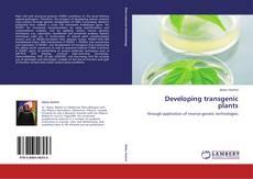 Portada del libro de Developing transgenic plants