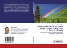 Rates and Patterns of Forest Cover Change in the West Central Ethiopia kitap kapağı