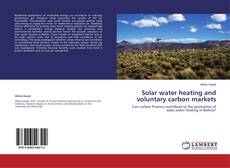 Bookcover of Solar water heating and voluntary carbon markets