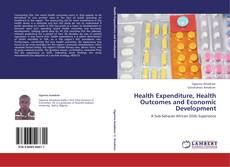 Bookcover of Health Expenditure, Health Outcomes and Economic Development