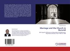Bookcover of Marriage and the Church in Burundi
