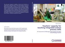 Bookcover of Teachers' capacity for teaching integrated science process skills