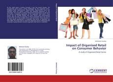 Bookcover of Impact of Organised Retail on Consumer Behavior