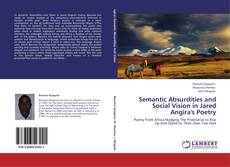 Couverture de Semantic Absurdities and Social Vision in Jared Angira's Poetry