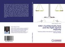 ICRC's Confidentiality Rule and the Fight against Impunity的封面