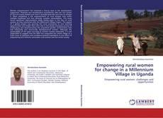 Empowering rural women for change in a Millennium Village in Uganda kitap kapağı