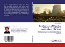 Bookcover of Development of Modelica Library for Dynamics Simulation of CHP Plant