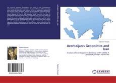 Bookcover of Azerbaijan's Geopolitics and Iran
