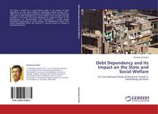 Portada del libro de Debt Dependency and Its Impact on the State and Social Welfare